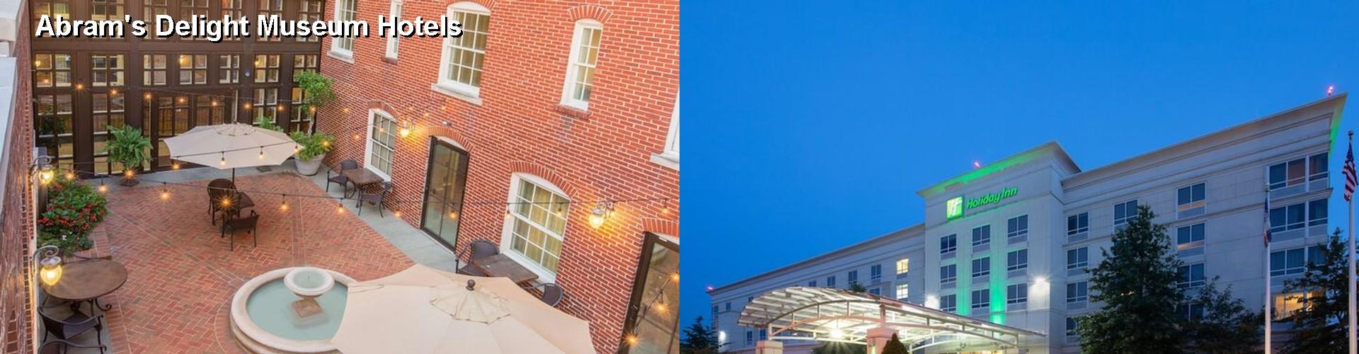 5 Best Hotels Near Abram S Delight Museum