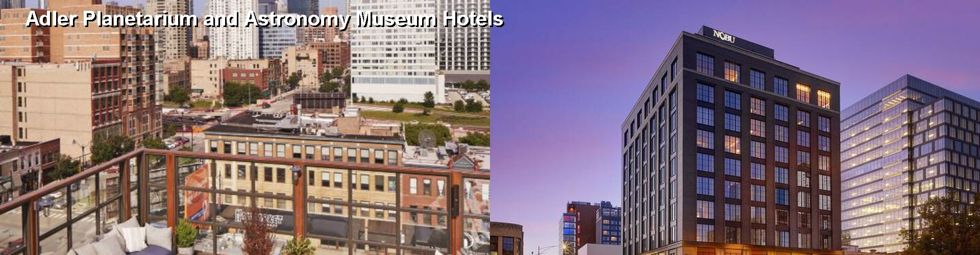 5 Best Hotels near Adler Planetarium and Astronomy Museum