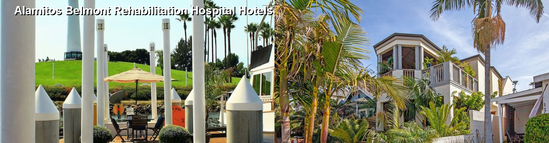 3 Best Hotels near Alamitos Belmont Rehabilitation Hospital
