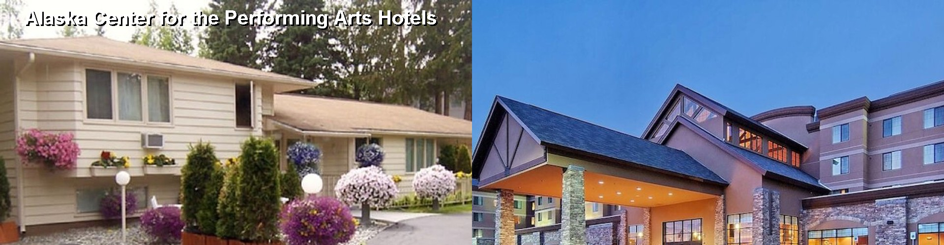 5 Best Hotels near Alaska Center for the Performing Arts