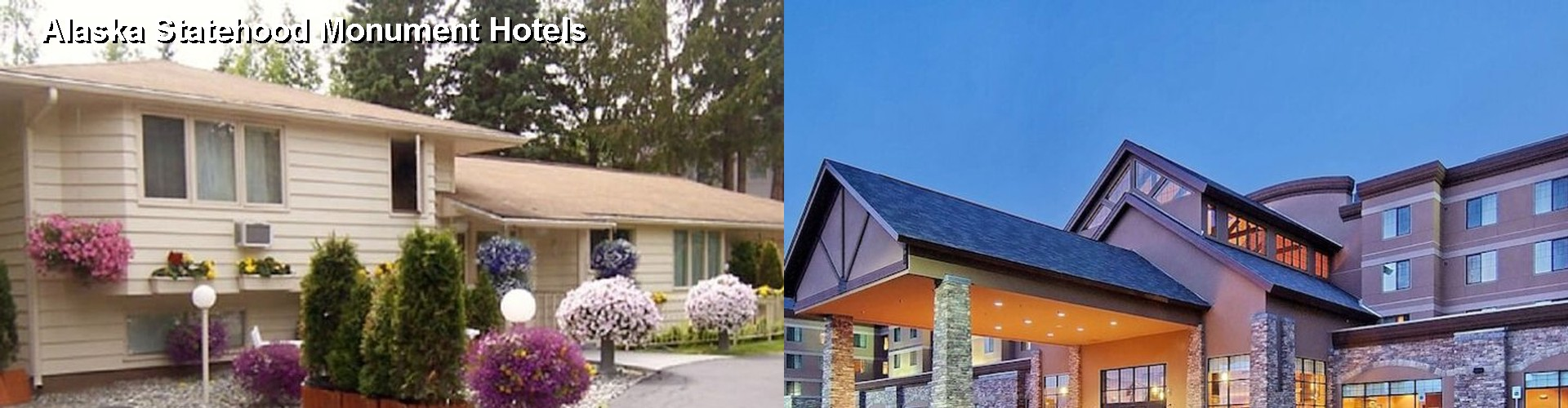5 Best Hotels near Alaska Statehood Monument