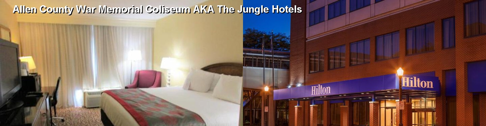 5 Best Hotels Near Allen County War Memorial Coliseum Aka The Jungle