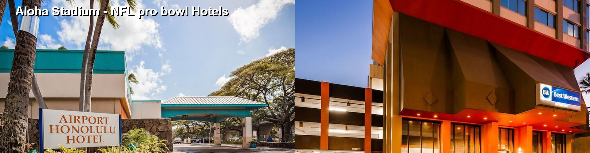 5 Best Hotels near Aloha Stadium - NFL pro bowl