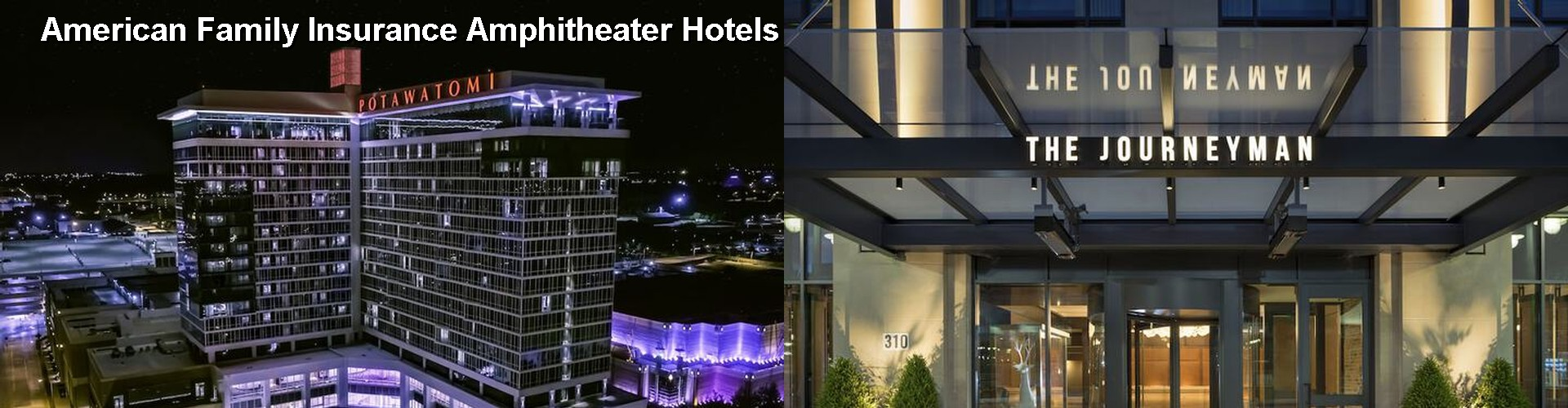5 Best Hotels near American Family Insurance Amphitheater