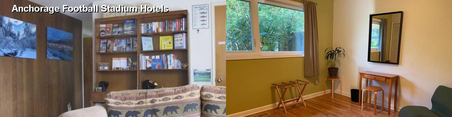 5 Best Hotels Near Anchorage Football Stadium
