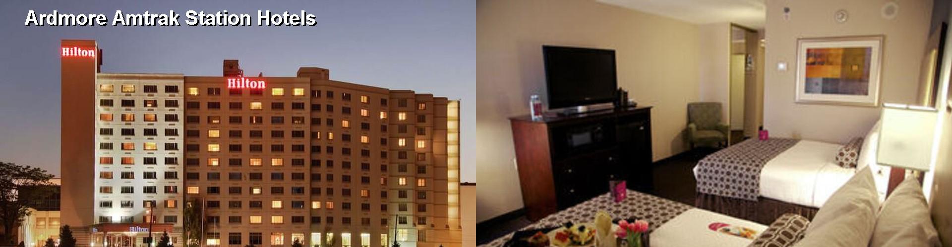 5 Best Hotels Near Ardmore Amtrak Station