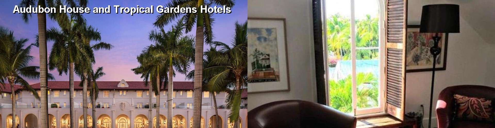 5 Best Hotels near Audubon House and Tropical Gardens