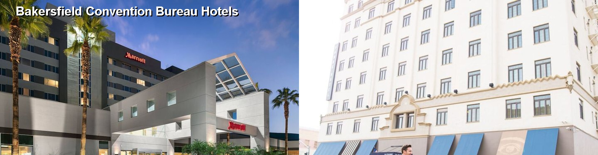 5 Best Hotels near Bakersfield Convention Bureau