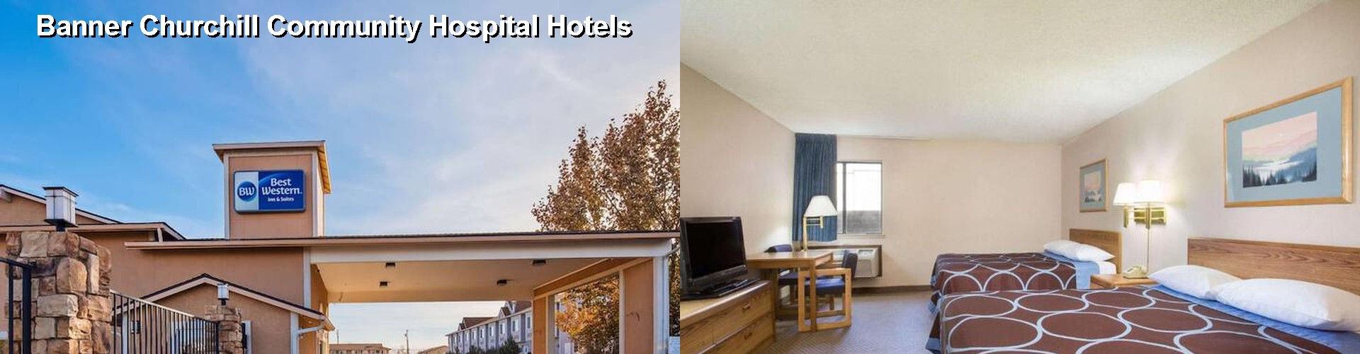 5 Best Hotels near Banner Churchill Community Hospital