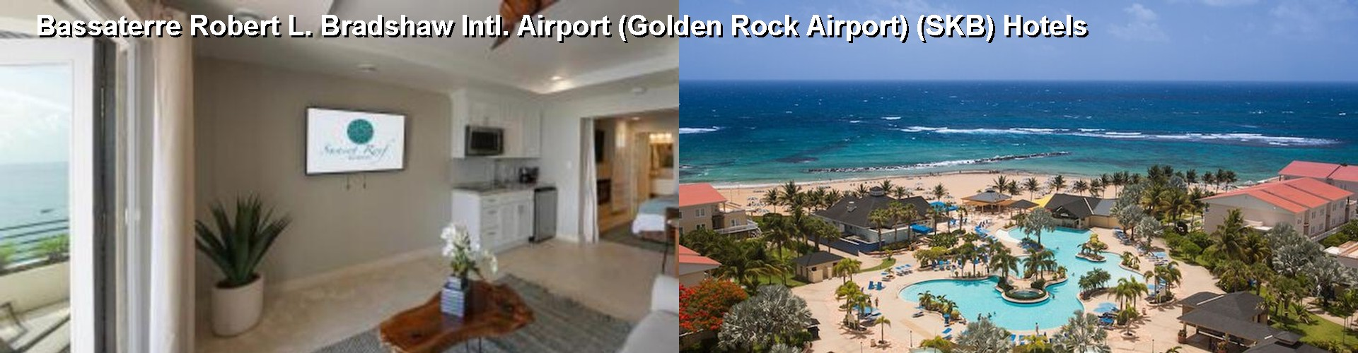 5 Best Hotels near Bassaterre Robert L. Bradshaw Intl. Airport (Golden Rock Airport) (SKB)