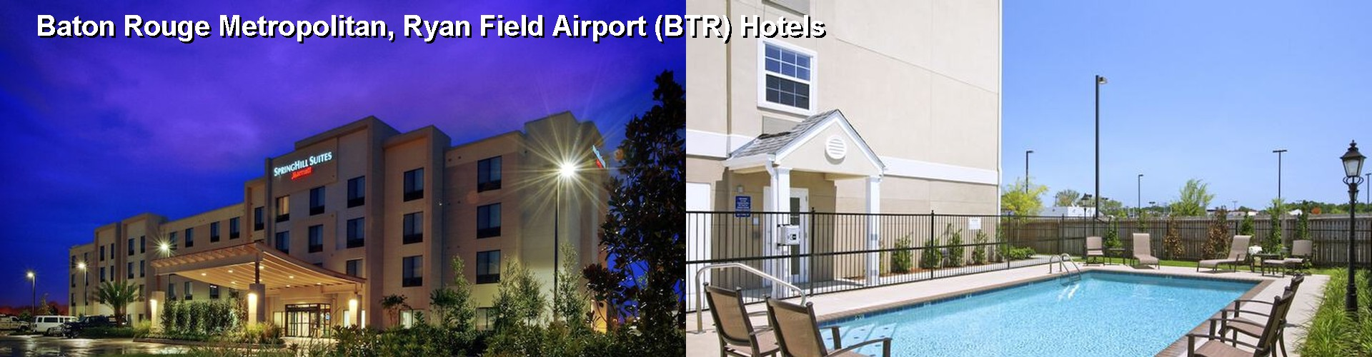 5 Best Hotels near Baton Rouge Metropolitan, Ryan Field Airport (BTR)