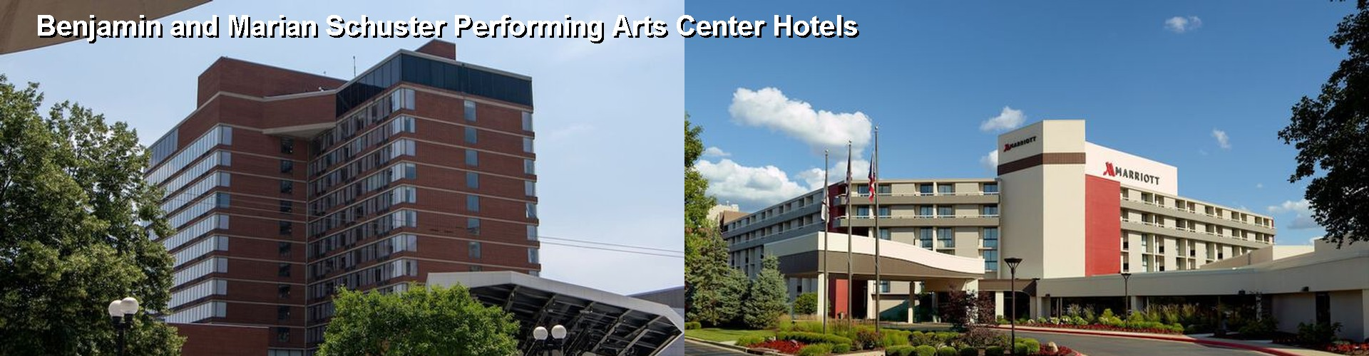 5 Best Hotels near Benjamin and Marian Schuster Performing Arts Center