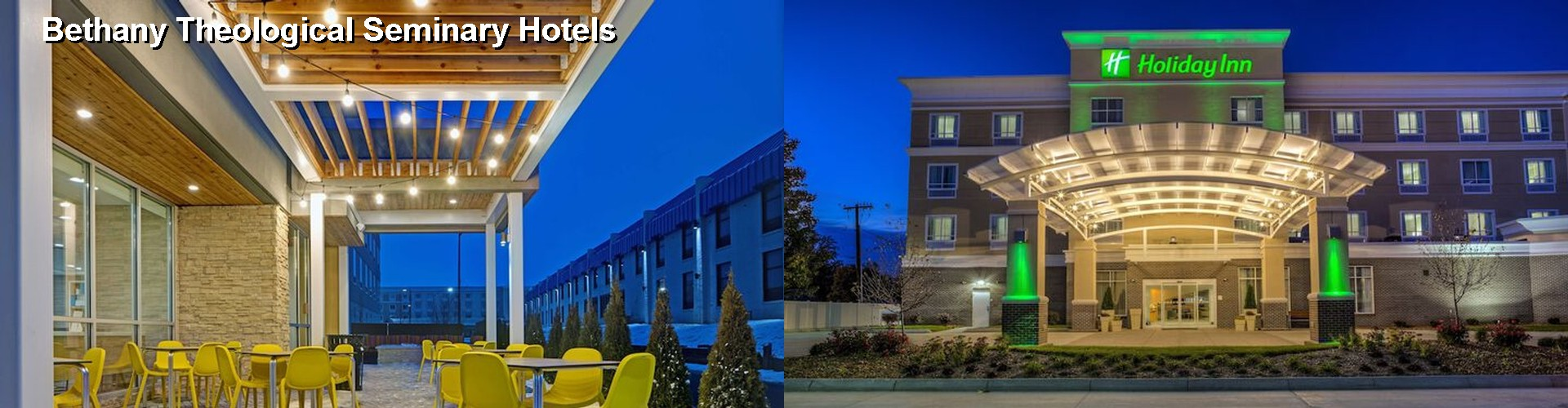 5 Best Hotels near Bethany Theological Seminary
