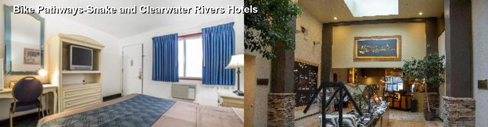 5 Best Hotels near Bike Pathways-Snake and Clearwater Rivers