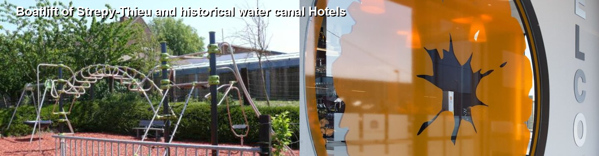5 Best Hotels near Boatlift of Strepy-Thieu and historical water canal