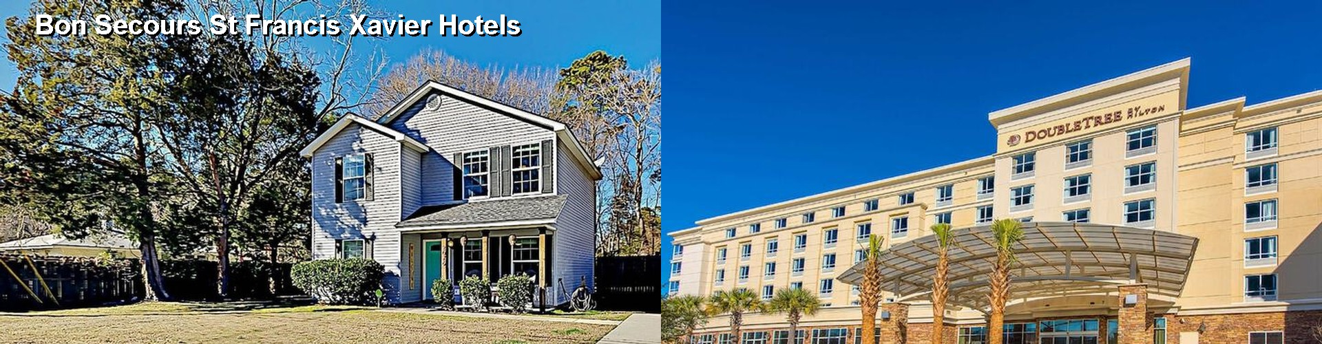 5 Best Hotels near Bon Secours St Francis Xavier