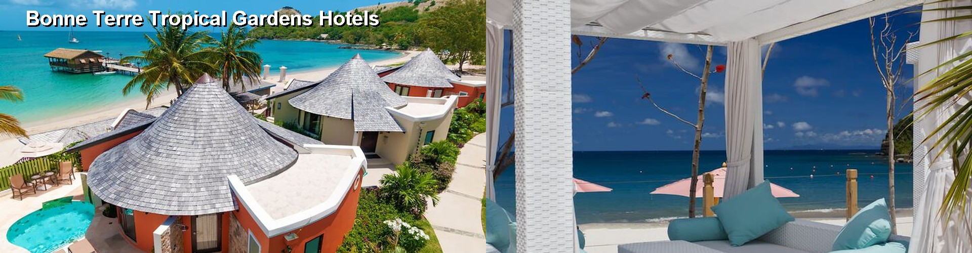 Hotels Near Bonne Terre Tropical Gardens in Gros Islet
