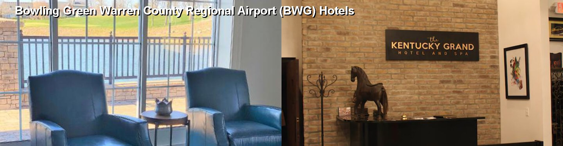 5 Best Hotels near Bowling Green Warren County Regional Airport (BWG)