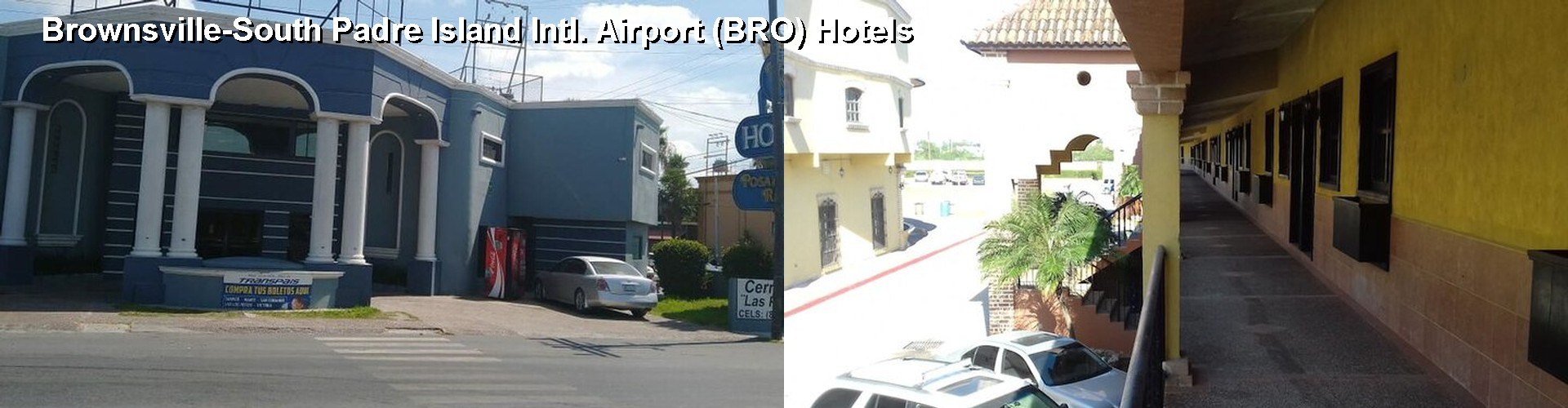 31 Hotels Near Brownsville South Padre Island Intl Airport Bro
