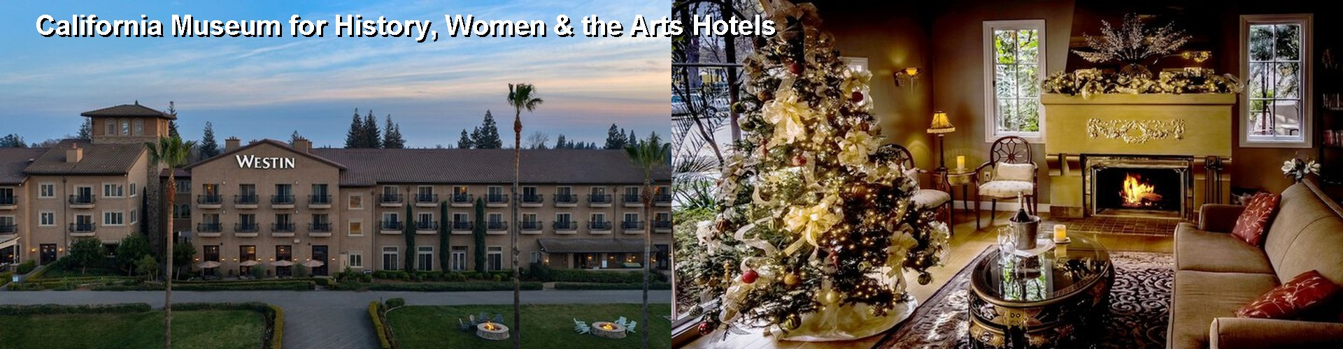 5 Best Hotels near California Museum for History, Women & the Arts