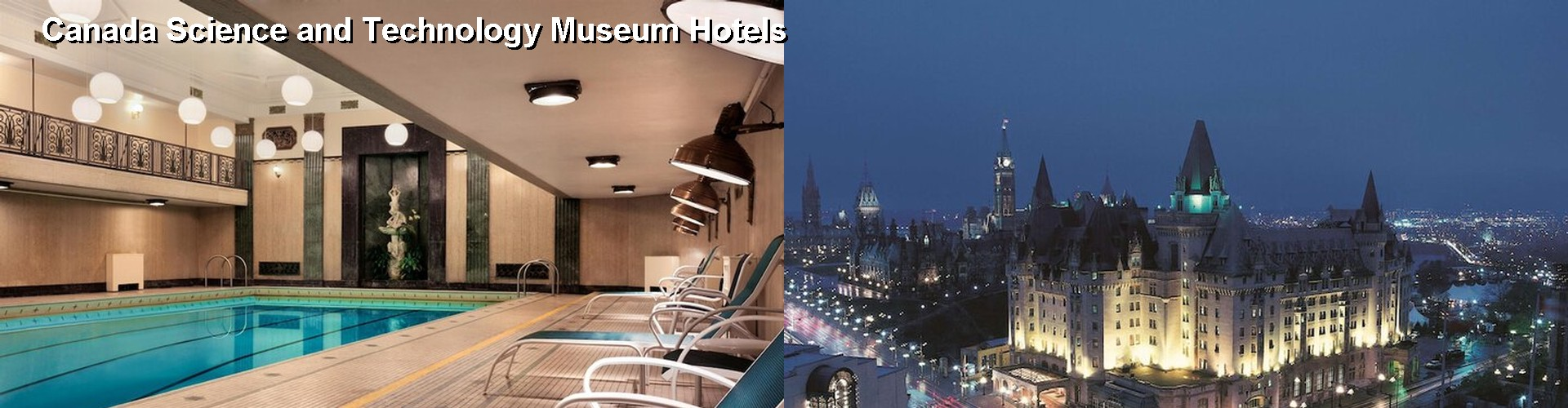 5 Best Hotels near Canada Science and Technology Museum