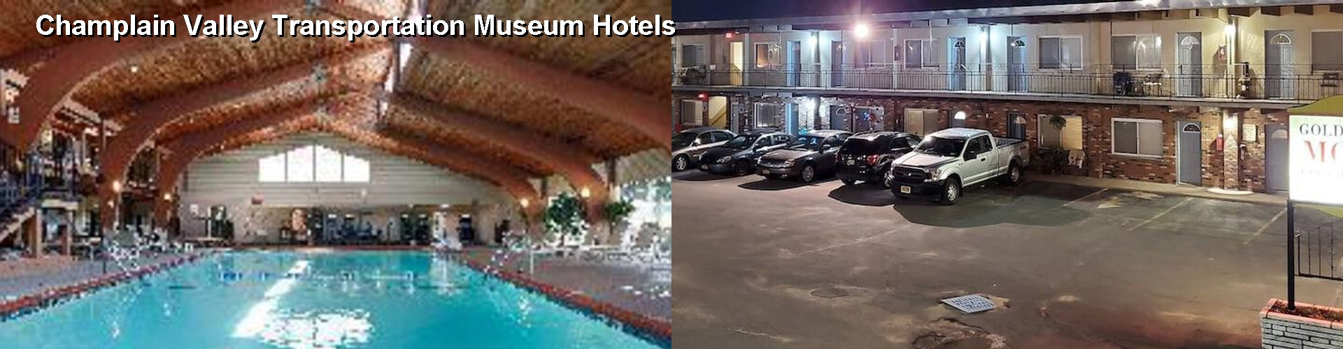 5 Best Hotels near Champlain Valley Transportation Museum