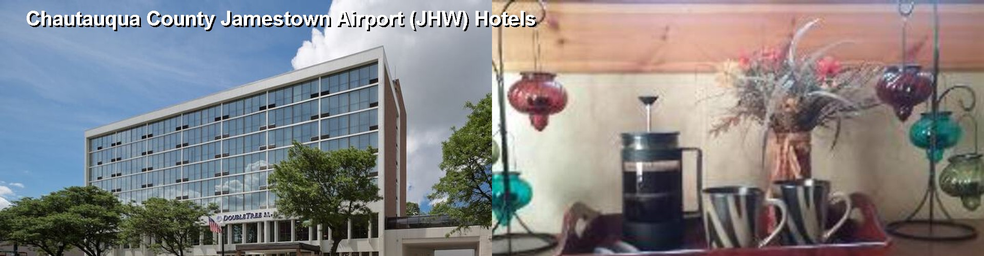 5 Best Hotels near Chautauqua County Jamestown Airport (JHW)