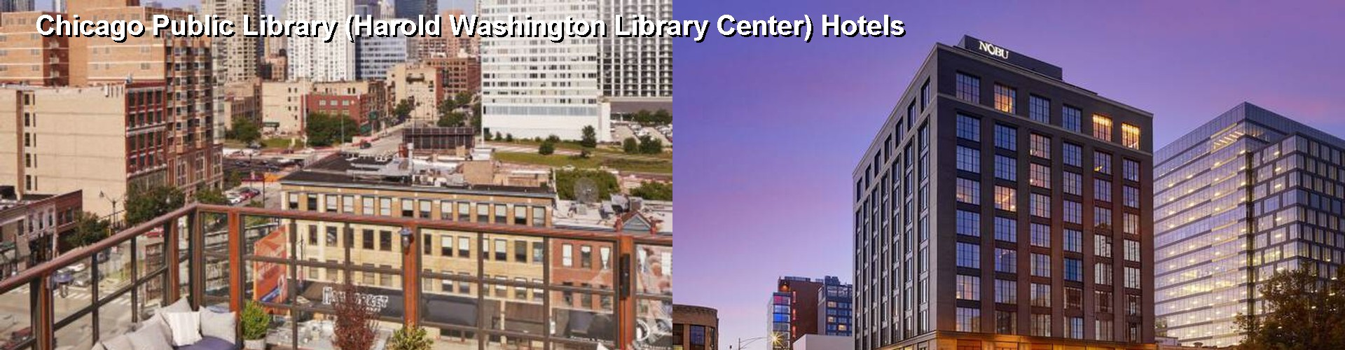 5 Best Hotels near Chicago Public Library (Harold Washington Library Center)