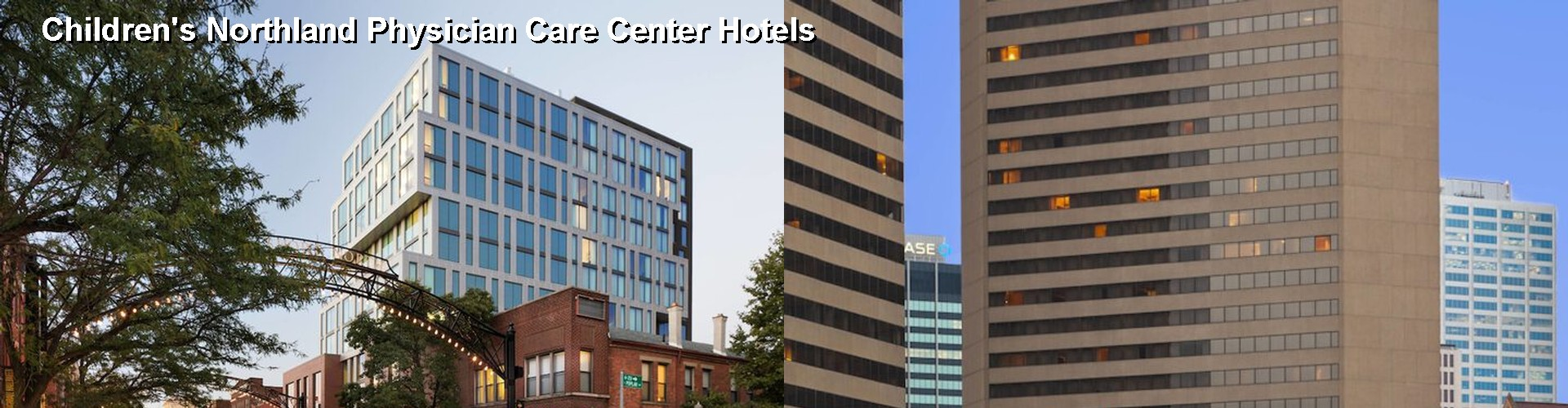 5 Best Hotels near Children's Northland Physician Care Center
