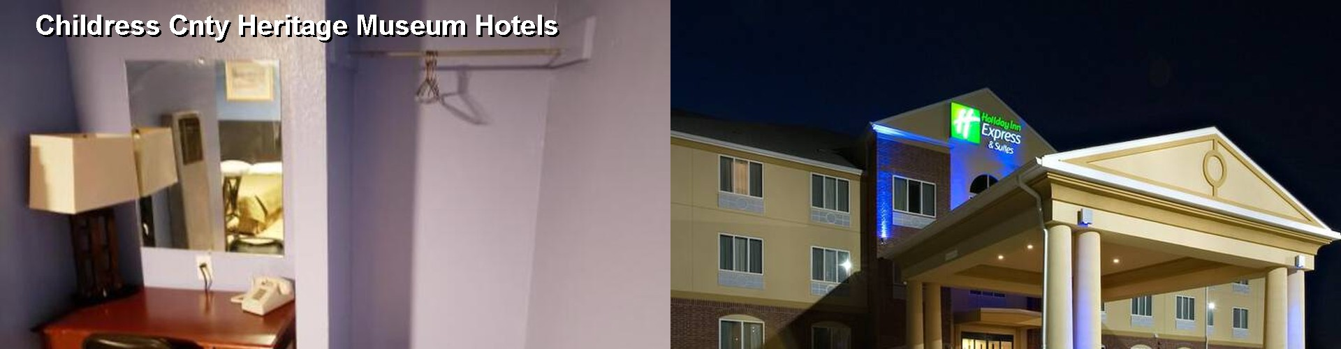 5 Best Hotels near Childress Cnty Heritage Museum