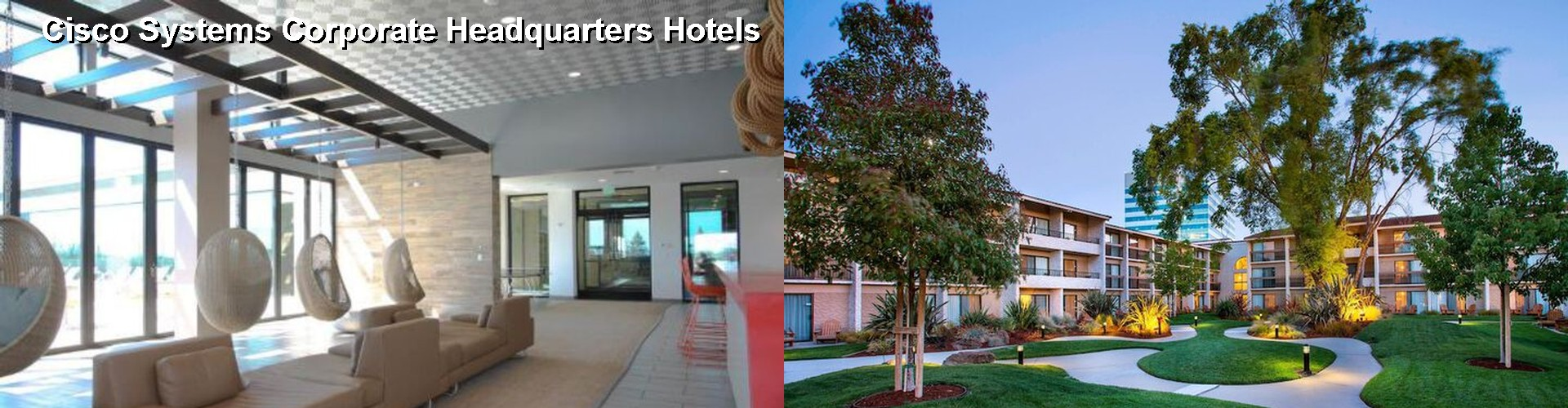 4 Best Hotels near Cisco Systems Corporate Headquarters