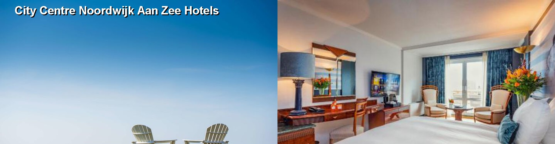 3 Best Hotels near City Centre Noordwijk Aan Zee