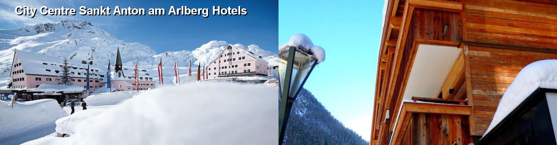 5 Best Hotels near City Centre Sankt Anton am Arlberg