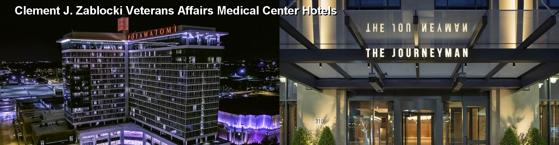 5 Best Hotels near Clement J. Zablocki Veterans Affairs Medical Center