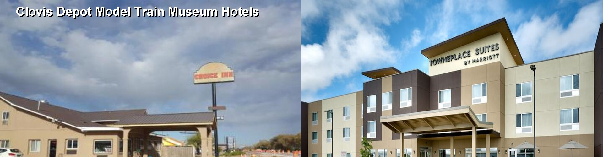 5 Best Hotels near Clovis Depot Model Train Museum