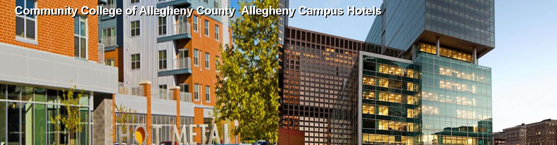 5 Best Hotels near Community College of Allegheny County Allegheny Campus