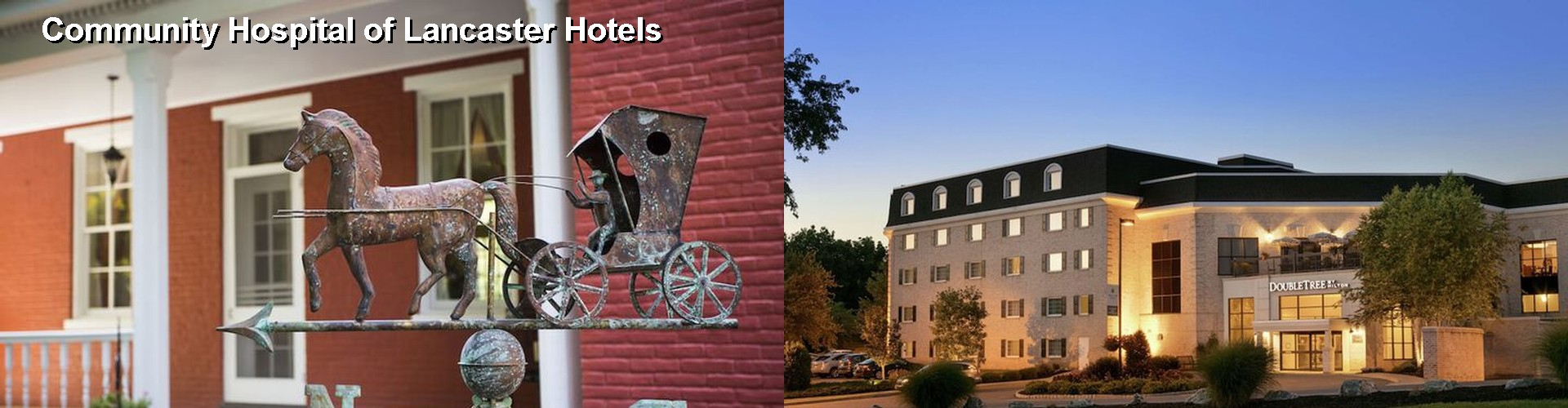5 Best Hotels near Community Hospital of Lancaster