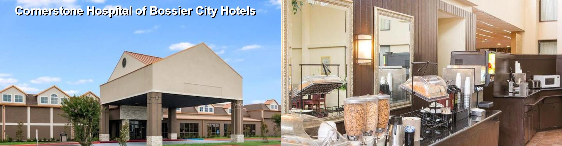 5 Best Hotels near Cornerstone Hospital of Bossier City