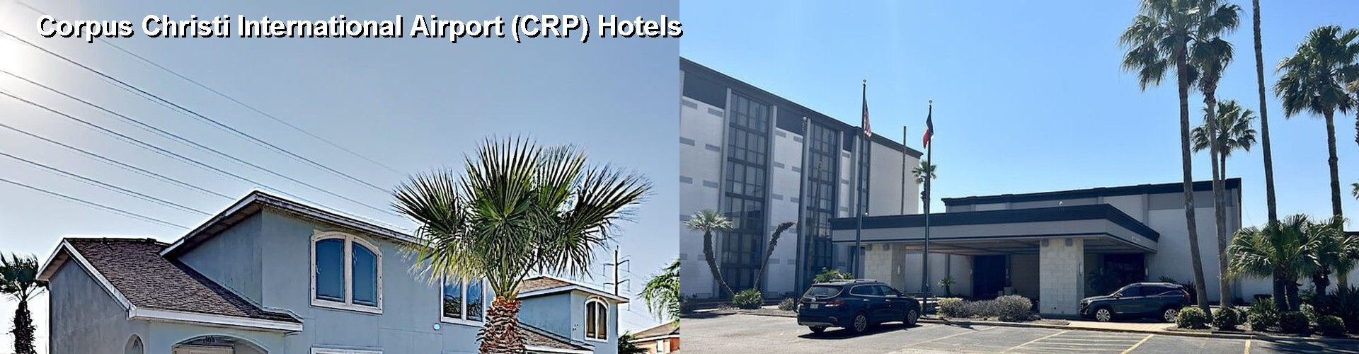 5 Best Hotels near Corpus Christi International Airport (CRP)
