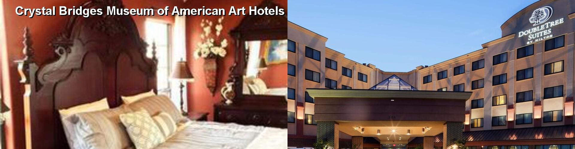 5 Best Hotels Near Crystal Bridges Museum Of American Art