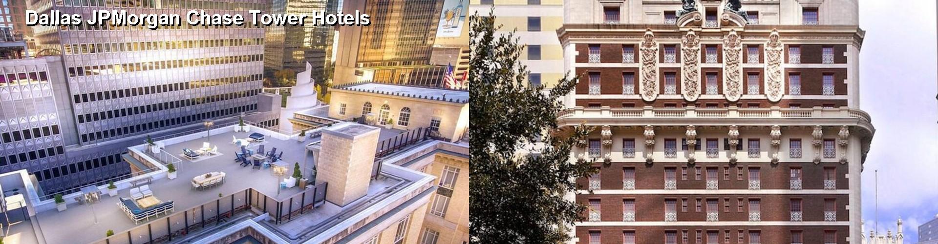 5 Best Hotels Near Dallas Jpmorgan Chase Tower