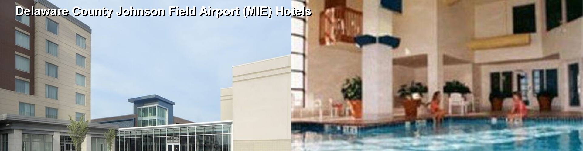 5 Best Hotels near Delaware County Johnson Field Airport (MIE)