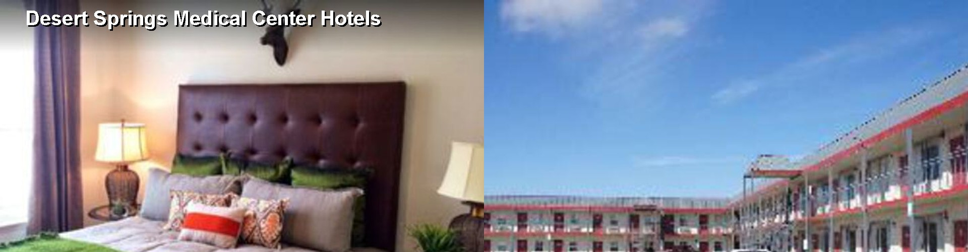 5 Best Hotels near Desert Springs Medical Center