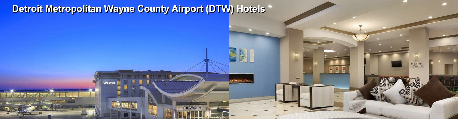 5 Best Hotels near Detroit Metropolitan Wayne County Airport (DTW)