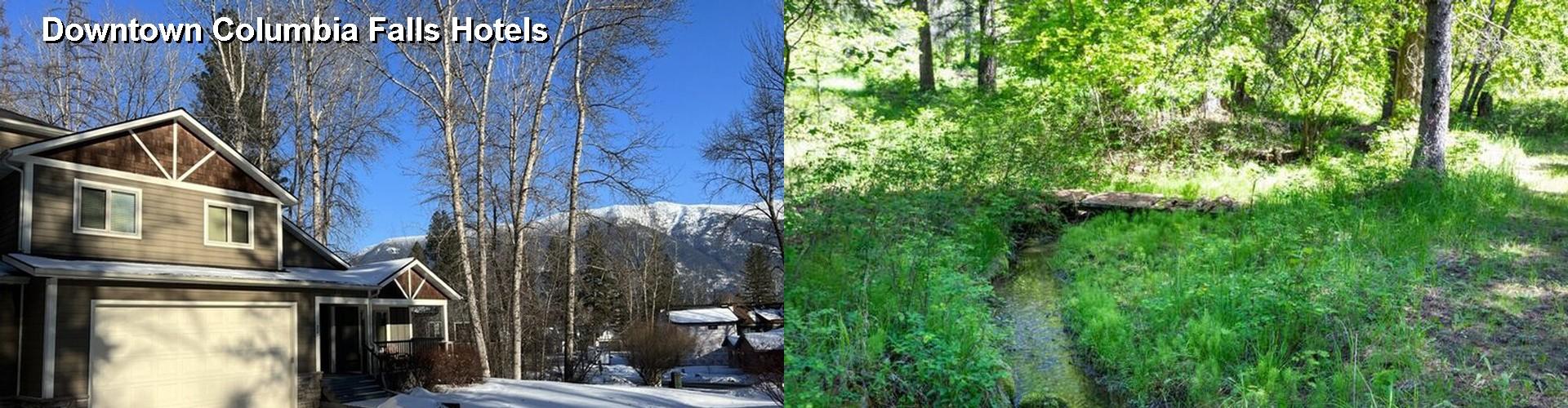 5 Best Hotels Near Downtown Columbia Falls