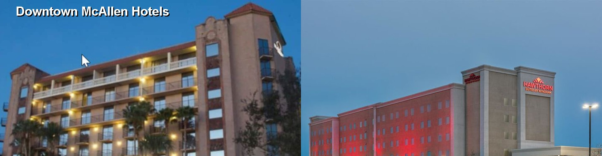 5 Best Hotels near Downtown McAllen