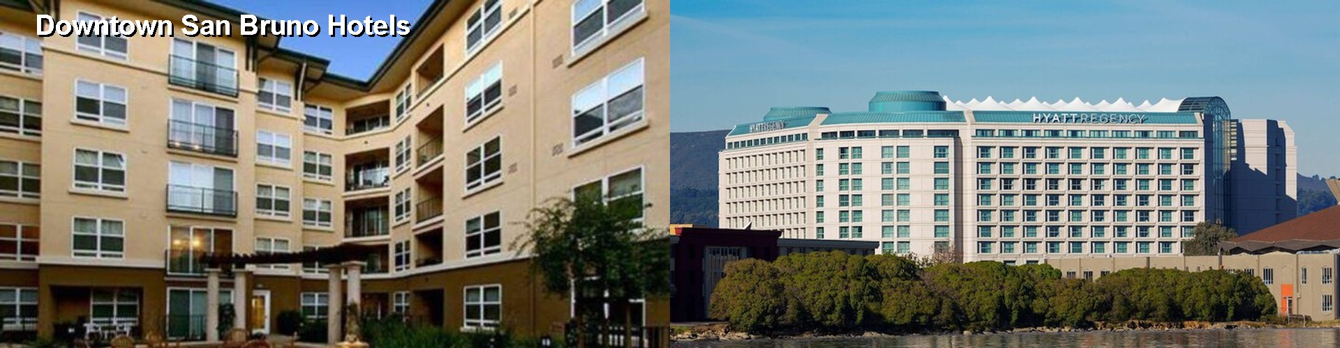 5 Best Hotels near Downtown San Bruno