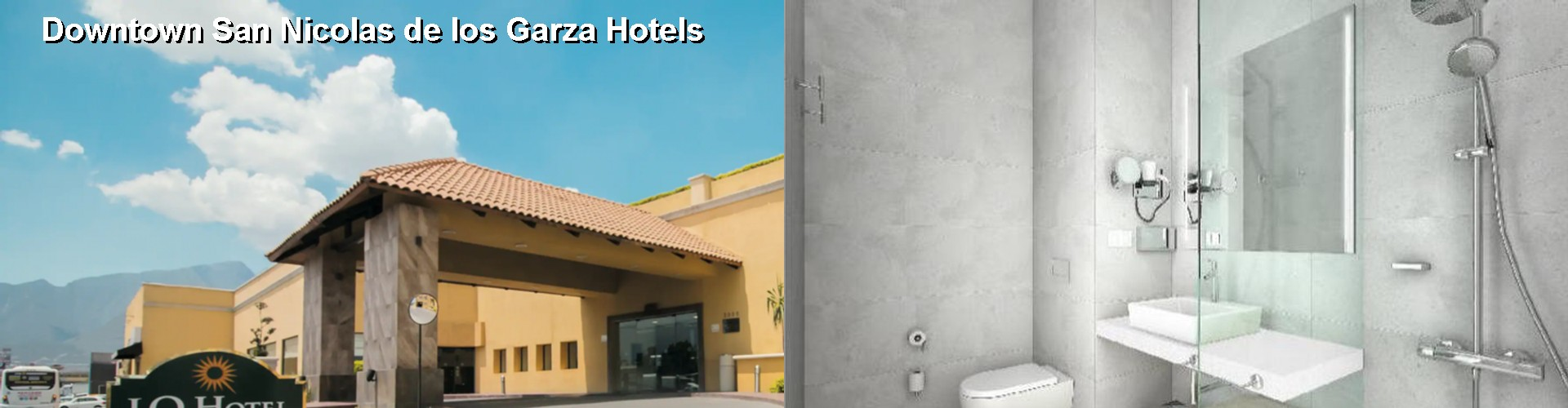 5 Best Hotels near Downtown San Nicolas de los Garza