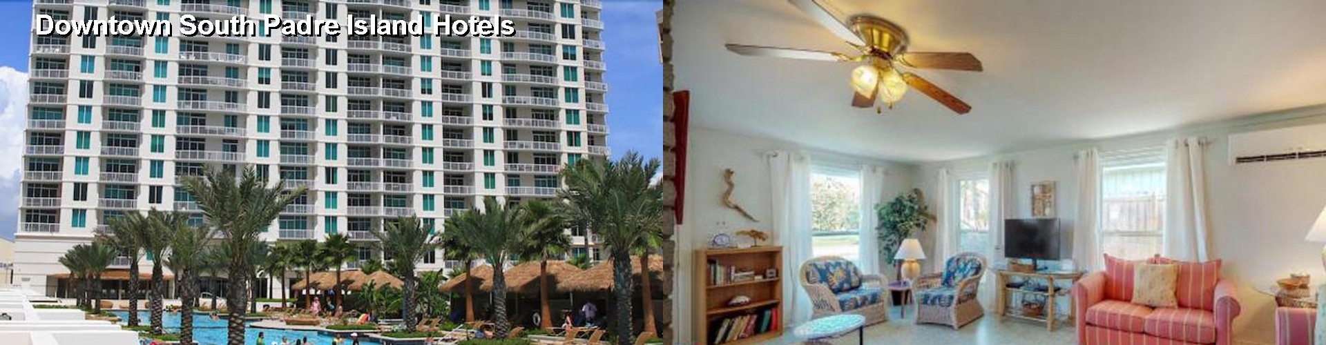 5 Best Hotels near Downtown South Padre Island