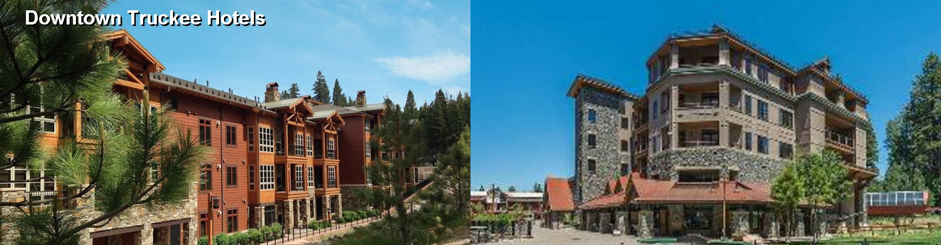 5 Best Hotels near Downtown Truckee